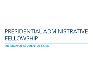 Presidential Administrative Fellowship   Division of Student Affairs