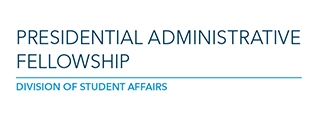 Presidential Administrative Fellowship | Division of Student Affairs